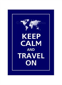 Keep Calm & Travel On