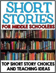 Short stories for Middle School Students - top story choices and teaching ideas