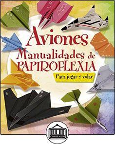 Aviones. Manualidades de papiroflexia (100 manualidades) de Equipo Susaeta ✿ Libros infantiles y juveniles - (De 0 a 3 años) ✿