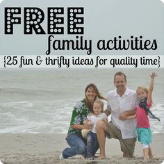 FREE family activities--25 AWESOME ideas for spending quality time with your kids that don't cost a thing!  #fun #family #activities