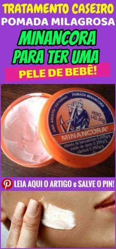 Minancora: A pomada milagrosa para você ter uma pele de bebê. A pomada minâncora sempre foi muito usada, principalmente para cuidar da pele do rosto, pois remove a oleosidade da pele, e seca cravos e espinhas. #dicas #truques #receitas #caseiro #beleza #minancora #usodaminancoraparabeleza #minancoraeliminaespinha #minancoraparaeliminarmaucheiro #clarearpele #minancoraparaaxila Skin Tips, Skin Care Tips, Crema Facial Natural, Beauty Secrets, Beauty Hacks, Beauty Tips, Crawling In My Skin, Beauty Skin, Hair Beauty