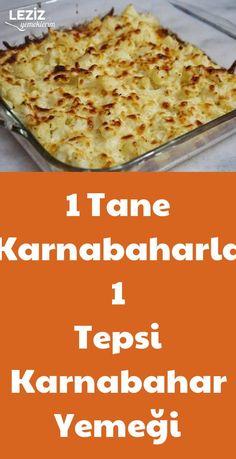 1 Tane Karnabaharla 1 Tepsi Karnabahar Yemeği - Leziz Yemeklerim - galletas - Las recetas más prácticas y fáciles Turkish Kitchen, Diet And Nutrition, Quiche, Cookie Recipes, Mashed Potatoes, Cauliflower, Roast, Dinner Recipes, Food And Drink