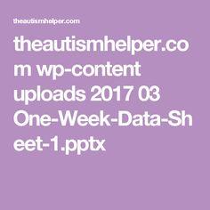 theautismhelper.com wp-content uploads 2017 03 One-Week-Data-Sheet-1.pptx