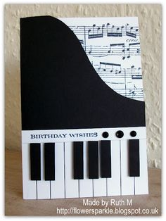 handmade birthday card by Ruth Muzeen ... black and white .. shaped like a piano ... inside shows sheet music ... great design!!