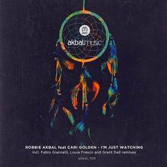 Robbie Akbal feat. Cari Golden - I´m Just Watching