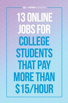 Just because you're in college, you don't have to make minimum wage.