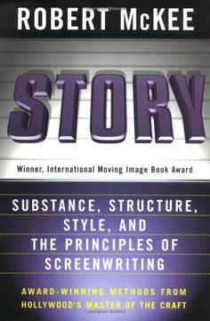 Story: Substance, Structure, Style and the Principles of Screenwriting by Robert McKee. Best book on writing--almost all of it also applies to writing novels. Great Books To Read, This Is A Book, Good Books, The Book, Gloria Steinem, Diane Keaton, The English Patient, Julia Roberts, Neil Gaiman