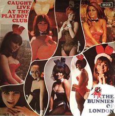 92fabdbac48 The Singing Bunnies - Caught Live at The Playboy Club - The Bunnies of  London 1968 LP
