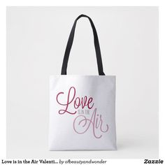 Love is in the Air Valentine& Day Edge Design, Personalized Products, Valentine Day Gifts, Unique Gifts, Reusable Tote Bags, Stylish, Bag Quotes, Typography Art, Funny Humor