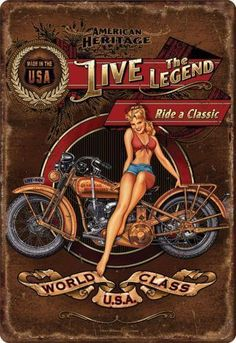 "The ""Live the Legend"" Tin Sign depicts a pin up girl sitting on a good ol fashioned American Made motorcycle. Show your American Pride with this tin Motorcycle Posters, Motorcycle Art, Bike Art, Classic Motorcycle, Retro Poster, Poster Vintage, Vintage Motorcycles, Harley Davidson Motorcycles, Vintage Bicycles"