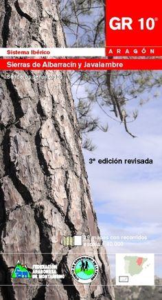 GR 10 : SIERRAS DE ALBARRACÍN Y JAVALAMBRE. Salinas Ariz, Itziar; José Antonio Mérida Donoso; Javier Martínez. Con 650 km el GR 10 complementa con el GR 8 la red de senderos del Sistema Ibérico turolense, formando también parte del Sendero Europeo E-7. Su amplio trayecto recorre la Serranía de Albarracín y Montes Universales, Macizo de Javalambre y la Sierra de Gúdar. Disponible en @ http://roble.unizar.es/record=b1472170~S4*spi