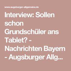 Interview:         Sollen schon Grundschüler ans Tablet? - Nachrichten Bayern - Augsburger Allgemeine