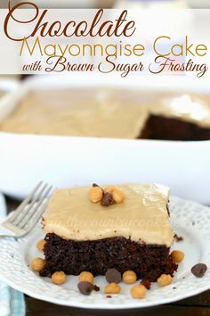 Chocolate Mayonnaise Cake with Brown Sugar Frosting: The Country Cook. It sounds completely crazy but it totally works. You don't taste the mayo in it at all. It just makes this homemade cake super moist and chocolate-y good!