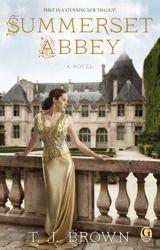 Summerset Abbey by T.J. Brown. #DowntonAbbey Fiction Bestseller. #book