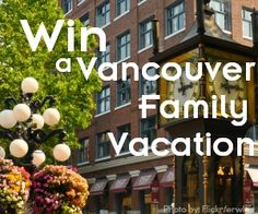 Win a Vancouver Family Vacation including two nights of lodging & family four packs of passes to TEN of Vancouver's best attractions!  #sponsored