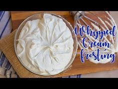 Whipped Cream Frosting - Tatyanas Everyday Food
