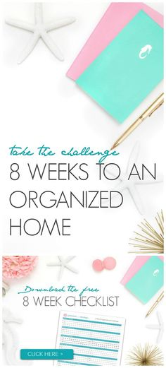 8 Weeks to an Organized Home! Get your plan now for 2017! Tips and tricks for getting (and staying organized)!