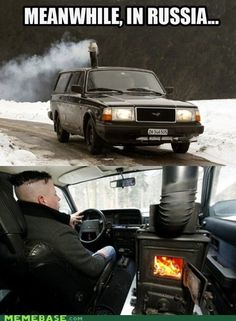 In Soviet Russia, YOU MAKE YOUR OWN WARMTH O_o