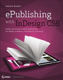 Here's the designer's guide to creating excellent e-books with InDesign    Creative professionals are designing more and more e-books and e-zines as digital publishing increasingly gains market share. This book pulls together a wide range of essential information to help them maximize the versatility of InDesign for e-publishing. If you need to know how to build, deploy, and manage digital publications...