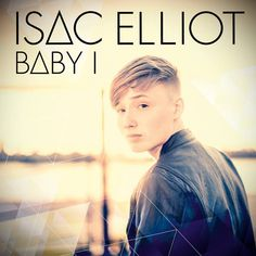 Baby I by Isac Elliot I Love Him, My Love, Musicals, Lyrics, Books, Movie Posters, Movies, Singers, Music Videos