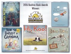 CLAU is pleased to announce the winners of the 2016 Beehive Book Award Winners Poster Award Winning Books, Award Winner, Children's Literature, Beehive, Babysitting, Attic, Awards, Fiction, Poetry