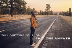 Why Quitting Your Jo