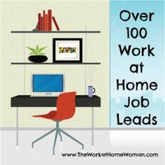Over 100+ Work at Home Job Leads