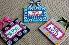 Teacher name plates - she charges too much for these - but I think I could easily make my own!