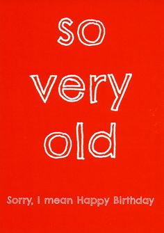 Funny birthday card - So Very Old - Comedy Card Company | Comedy Card Company
