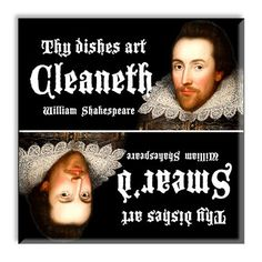 """Shakespeare clean / dirty dishwasher magnet: """"Thy dishes art Cleaneth / Thy dishes art Smear'd"""""""