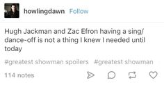 Same, though - The Greatest Showman