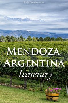 Mendoza, Argentina Itinerary. How much time should you spend in Mendoza? Advice for wine lovers, hikers, families, and adventurers.