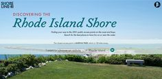 Find your way to over 300 public access points on Rhode Island's coast using new app Discovering the Rhode Island Shoreline is a new free web app offered by Rhode Island Sea Grant and designed to help Ocean State locals and visitors find their way to parks, wildlife refuges, beaches, fishing sites, boat ramps, pathways,+ Read More