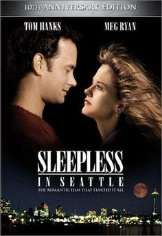 Sleepless in Seattle. Awesome movie and great soundtrack with the introduction of Celine Dion.