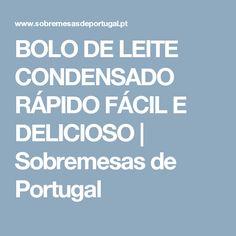 BOLO DE LEITE CONDENSADO RÁPIDO FÁCIL E DELICIOSO   Sobremesas de Portugal