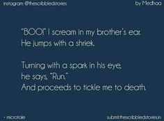 The Scribbled Stories. Bro And Sis Quotes, Brother Sister Love Quotes, Love Parents Quotes, True Love Quotes, Funny Quotes, Wale Quotes, I Know That Feel, Siblings Funny, Sibling Quotes