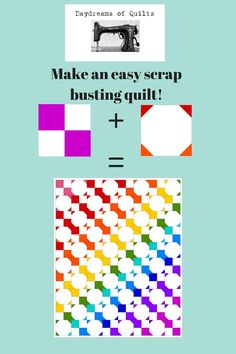 Daydreams of Quilts: Make an Easy Rainbow Scrap Busting Quilt Free Tutorial