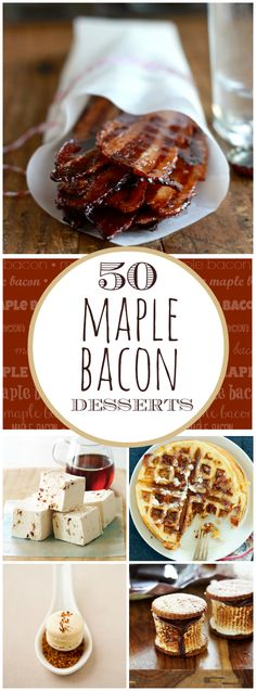 50 Maple Bacon Dessert Recipes | www.somethingswanky.com