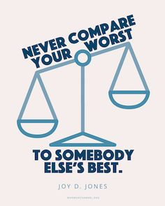 Don't Compare Your Worst to Their Best