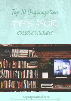 Top 10 Organization Tips for College Students