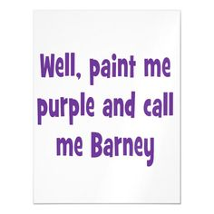 Paint me Purple and Call me Barney Magnetic Invitation Dinosaur Birthday Invitations, Party Invitations, Standard Postcard Size, Pink And Green, Purple, Hard Metal, Graduation Announcements, Call Me, High Gloss