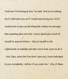 Jace to Clary, City of Glass, The Mortal Instruments. Immortal Instruments, Mortal Instruments Books, Shadowhunters The Mortal Instruments, Mantra, 365 Jar, Jace Lightwood, Clary And Jace, Clary Fray, City Of Glass