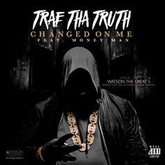 """Trae Tha Truth kicks off the campign for Tha Truth Pt. 3 with """"Changed On Me"""" featuring Atlanta's Money Man and a beat by Watson the Great. Look for the newly apponted VP of Grand Hustle to release the third installment of his Tha Truth series soon. Click to listen...