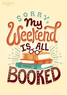 12 book quotes beautifully illustrated by Risa Rodil Sorry, my weekend is all booked. – illustration by Risa Rodil I Love Books, Books To Read, My Books, Free Books, Carte Harry Potter, 12th Book, Book Memes, Reading Quotes, Reading Posters