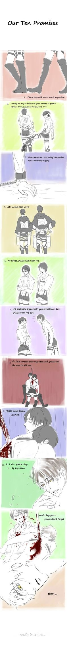 Our 10 Promises. Attack on Titan comic. original by: 驟雨 / translated by: miwithmi Eren and Levi many feels...
