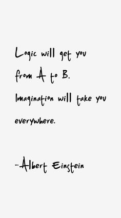 #morningthoughts #quote  Logic will get you from a to b imagination will take you anywhere