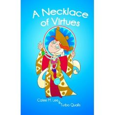 A Necklace of Virtues (Faith in Action) (Kindle Edition)  http://www.picter.org/?p=B007R6FCVC