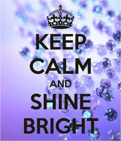 KeepCalmShineBright