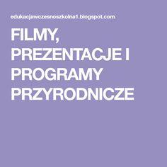 FILMY, PREZENTACJE I PROGRAMY PRZYRODNICZE