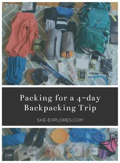 How to Pack for a 4 Day Backpacking Trip